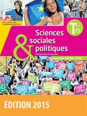 Sciences sociales & politiques terminale ES : enseignement de spécialité : nouvelle édition 2015