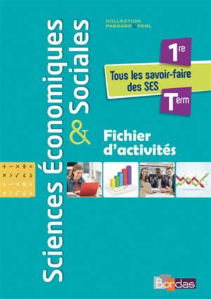 Sciences économiques & sociales 1re, terminale : tous les savoir-faire des SES : fichier d'activités