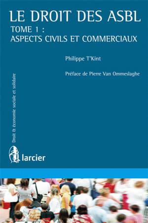 Le droit des ASBL. Volume 1, Aspects civils et commerciaux