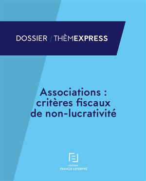 Associations : critères fiscaux de non-lucrativité
