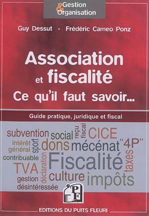 Association et fiscalité : ce qu'il faut savoir... : guide pratique, juridique et fiscal