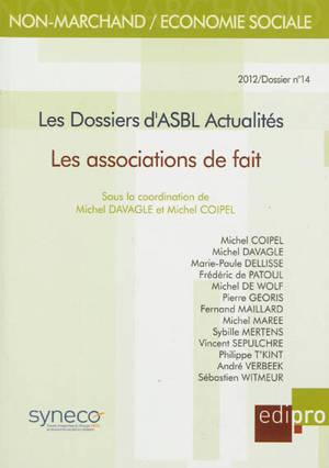 Dossiers d'ASBL actualités (Les). n° 14, Les associations de fait