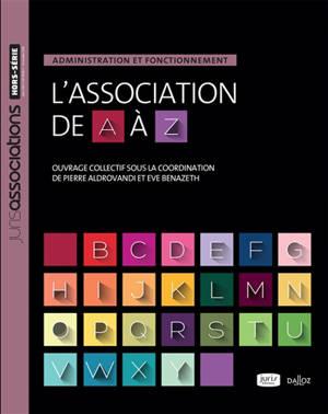 L'association de A à Z : administration et fonctionnement