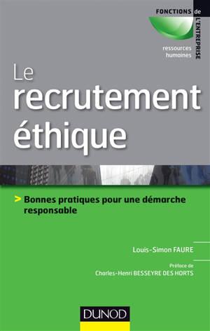 Le recrutement éthique : bonnes pratiques pour une démarche éthique et responsable