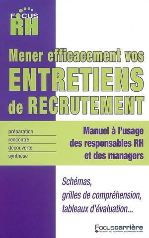 Mener efficacement vos entretiens de recrutement : manuel à l'usage des responsables RH et des managers