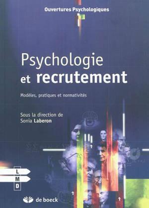 Psychologie et recrutement : modèles, pratiques et normativités