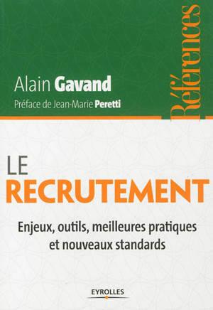 Le recrutement : enjeux, outils, meilleures pratiques et nouveaux standards