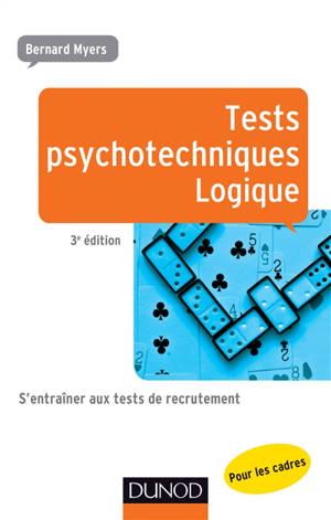 Tests psychotechniques pour les cadres : s'entraîner aux tests de recrutement, Logique