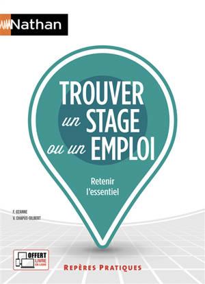 Trouver un stage ou un emploi : retenir l'essentiel