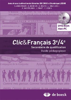 Click & français 3e-4e : secondaire de qualification : guide pédagogique sur DVD-ROM