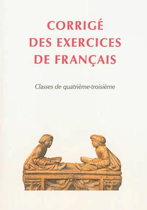 Corrigé des exercices de français : classe de 4e, 3e