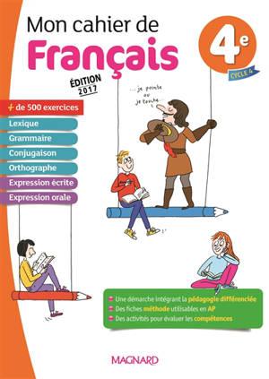 Mon cahier de français 4e, cycle 4 : programme 2016