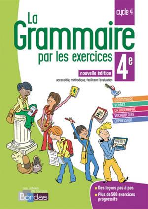 La grammaire par les exercices 4e, cycle 4