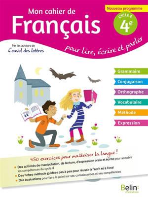 Mon cahier de français pour lire, écrire et parler, 4e cycle 4 : nouveau programme