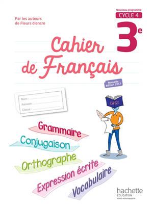 Cahier de français 3e, cycle 4 : nouveau programme