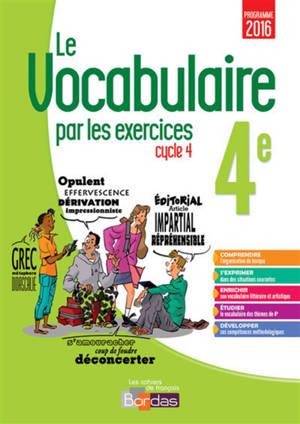 Le vocabulaire par les exercices 4e, cycle 4 : programme 2016