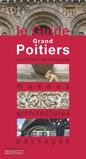 Grand Poitiers : musées, architectures, paysages