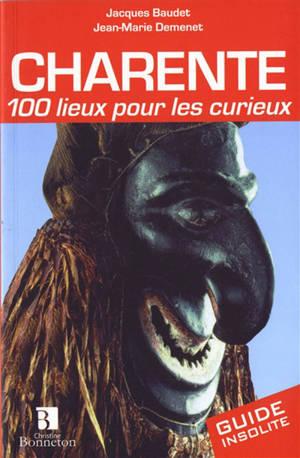 Charente, 100 lieux pour les curieux