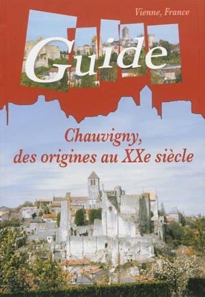 Chauvigny, des origines au XXe siècle : guide