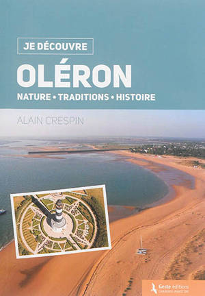 Oléron : nature, traditions, histoire