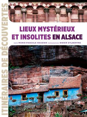 Lieux mystérieux et insolites en Alsace