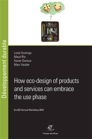 How eco-design of products and services can embrace the use phase : opportunities and challenges to improve the global environmental performance