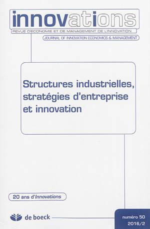 Innovations. n° 50, Structures industrielles, stratégies d'entreprise et innovation
