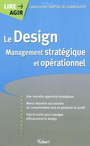 Le design : management stratégique et opérationnel