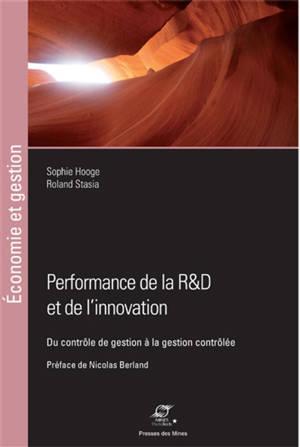Performance de la R&D et de l'innovation : du contrôle de gestion à la gestion contrôlée