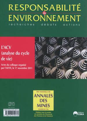 Responsabilité et environnement. n° 66, L'ACV (analyse du cycle de vie) : actes du colloque organisé par l'AFITE, le 17 novembre 2011