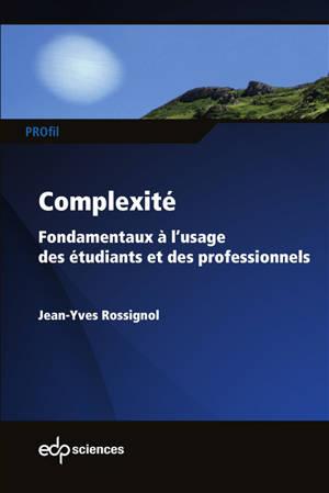 Complexité : fondamentaux à l'usage des étudiants et des professionnels