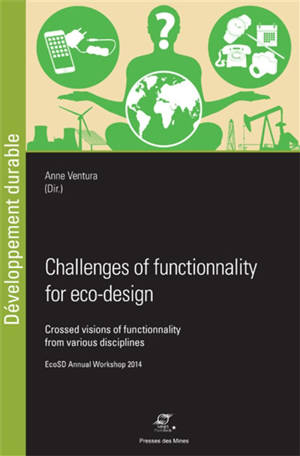 Challenges of functionality for eco-design : crossed visions of functionality from various disciplines