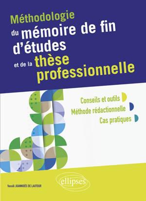 Méthodologie du mémoire de fin d'études et de la thèse professionnelle