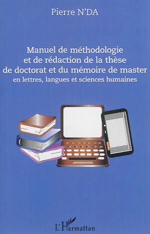 Manuel de méthodologie et de rédaction de la thèse de doctorat et du mémoire de master en lettres, langues et sciences humaines