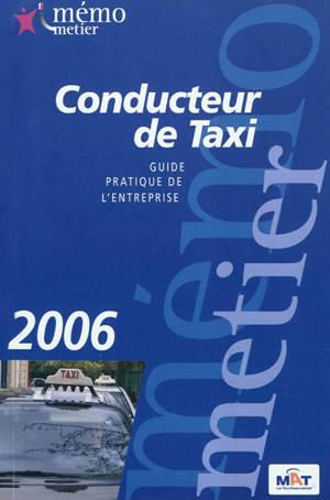 Conducteur de taxi : guide pratique de l'entreprise : 2006