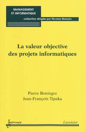 La valeur objective des projets informatiques