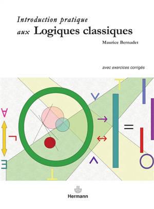Introduction pratique aux logiques classiques