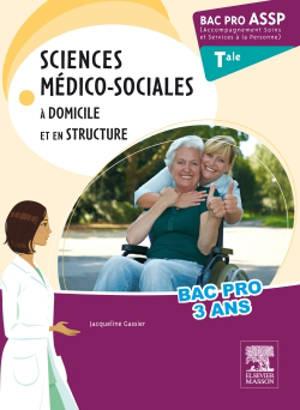 Sciences médico-sociales, à domicile et en structure : bac pro ASSP terminale, accompagnement soins et services à la personne : nouveau programme