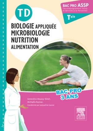 TD biologie appliquée, microbiologie, nutrition, alimentation : bac pro ASSP terminale accompagnement soins et services à la personne : bac pro 3 ans, nouveau programme