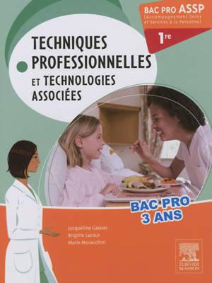Techniques professionnelles et technologies associées à domicile et en structure : bac pro ASSP 1re (Accompagnement soins et services à la personne)