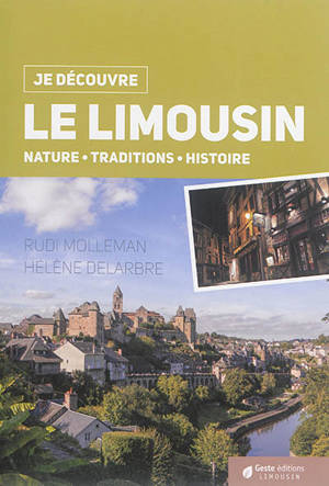 Le Limousin : nature, traditions, histoire