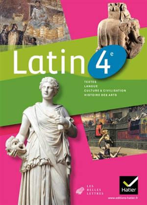 Latin 4e : textes, langue, culture & civilisation, histoire des arts