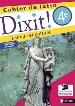 Dixit ! 4e, cahier de latin 2017 : langue et culture : nouveau programme