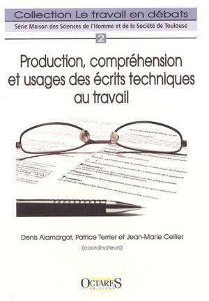 Production, compréhension et usages des écrits techniques au travail
