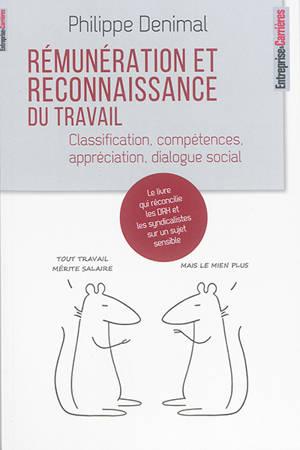 Rémunération et reconnaissance du travail : classification, compétences, appréciation, dialogue social