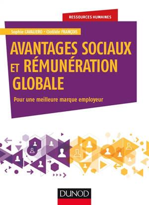Avantages sociaux et rémunération globale : pour une meilleure marque employeur