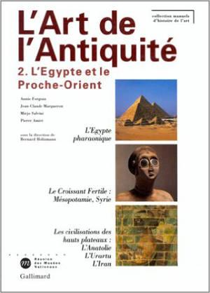 L'art de l'Antiquité. Volume 2, L'Egypte et le Proche-Orient