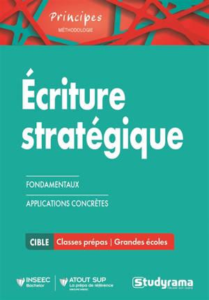Ecriture stratégique : fondamentaux, applications concrètes