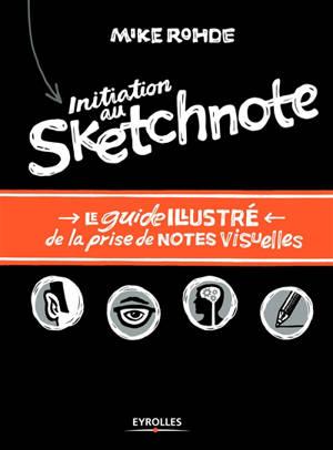 Initiation au sketchnote : le guide illustré de la prise de notes visuelles