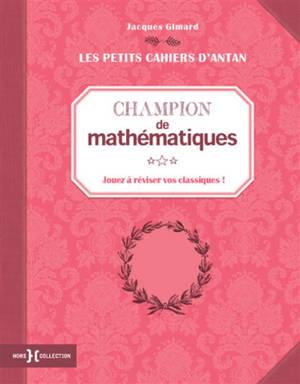 Champion de mathématiques : jouez à réviser vos classiques !